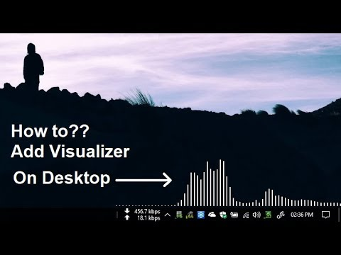 How to add music visualizer on desktop (Windows 10   8.1   8   7   XP)
