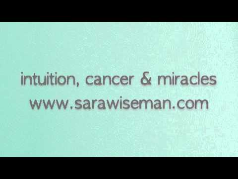 Intuition, Cancer & Miracles: Meditation One, by Sara Wiseman