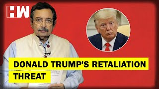 The Vinod Dua Show Ep 260: Donald Trump's retaliation threat