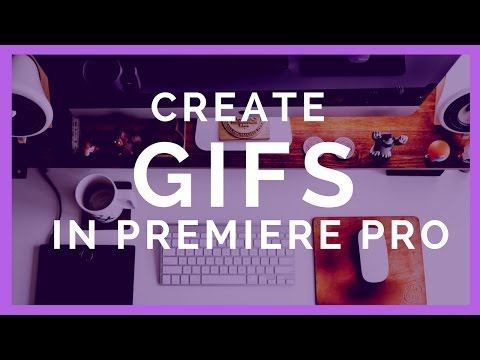 How to Make a Looping Animation GIF in Adobe Premiere Pro CC