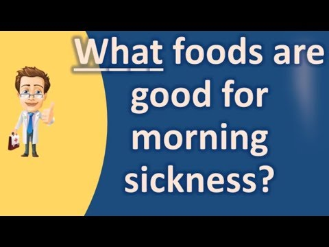 What foods are good for morning sickness ? | Good Health for All