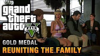 GTA 5 - Mission #62 - Reuniting the Family [100% Gold Medal Walkthrough]