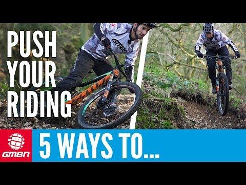 5 Ways To Push Your Mountain Biking   Mountain Bike Skills