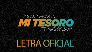 Zion & Lennox - Mi Tesoro ft. Nicky Jam (Letra Oficial)