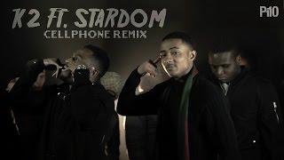 P110 - K2 Ft. Stardom - Cellphone Remix [Net Video]