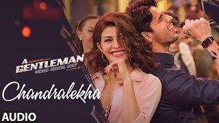 Chandralekha Full Audio Song   A Gentleman - Sundar, Susheel, Risky   Sidharth   Jacqueline