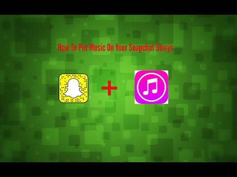How to Put Music On Your Snapchat Storys