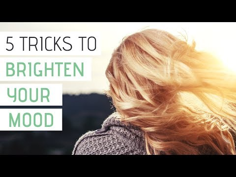 5 EASY THINGS TO BRIGHTEN YOUR MOOD | Feel better fast