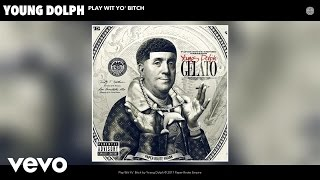 Young Dolph - Play Wit Yo