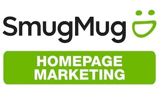 SMUGMUG - HOMEPAGE MARKETING