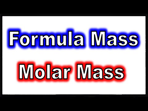 Formula Mass and Molar Mass of a Compound