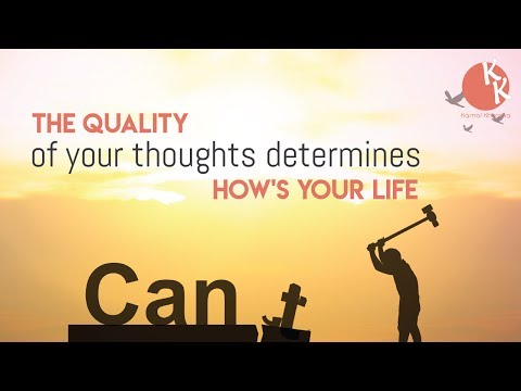 The Quality of Your Thought Determines How's Your Life ? Inpirational Video