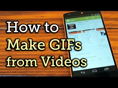 Make Animated GIFs from Your Videos - Android - Nexus 5 [How-To]