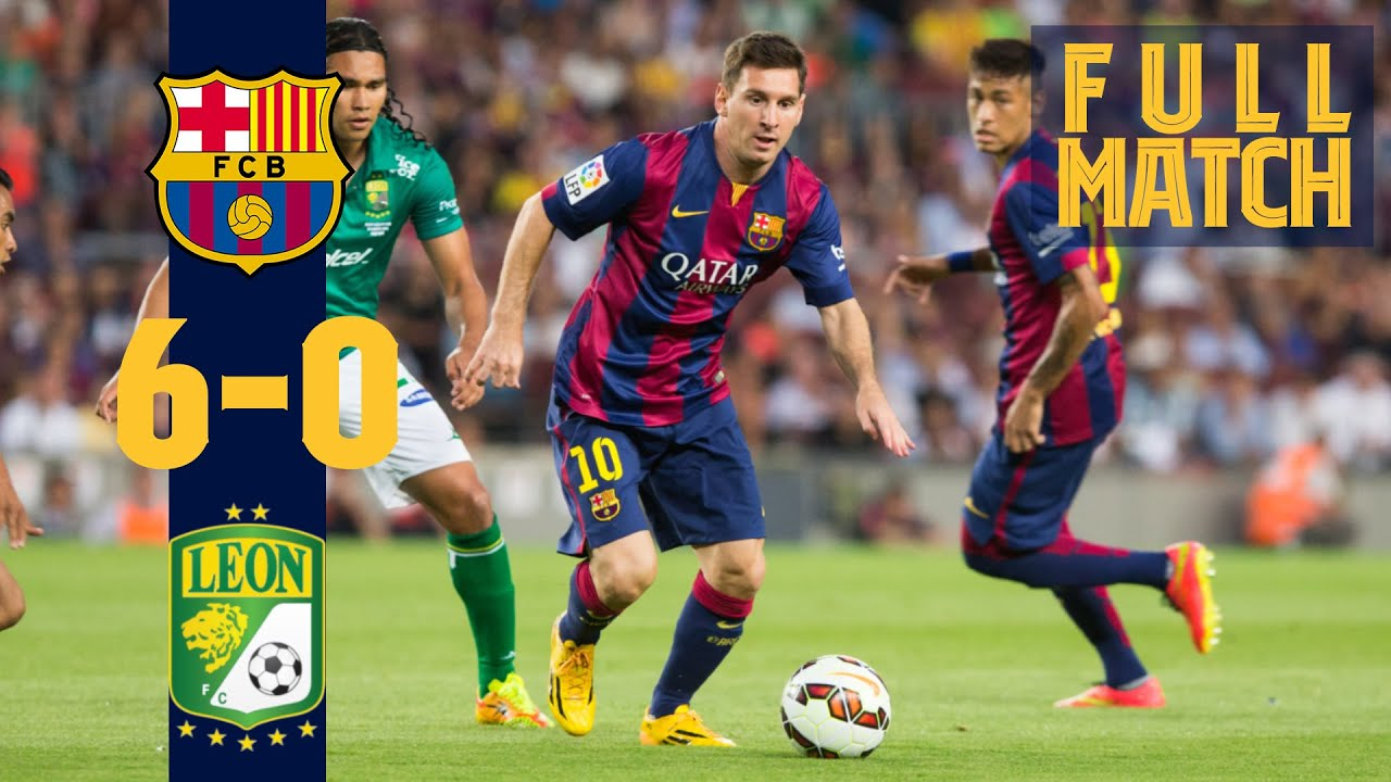FULL MATCH: Barça - Club León (2014) GOALS, GOALS, GOALS.
