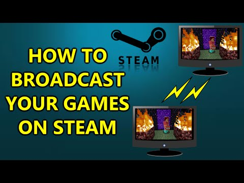 Howto Broadcast Your Games With Steam - For FREE