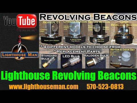 Lighthouse Revolving Beacons / Rotating Lights - Lighthouse Man