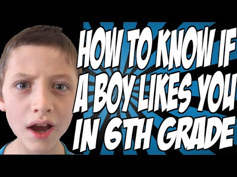 How to Know if a Boy Likes You in 6th Grade