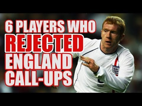 6 Players Who REJECTED England Call-Ups