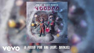 Jon Z, Baby Rasta - A Fuego Por Ahi (Audio) ft. Darkiel