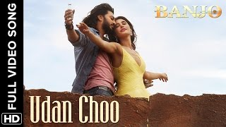 Udan Choo (Full Video Song) | Banjo | Riteish Deshmukh & Nargis Fakhri