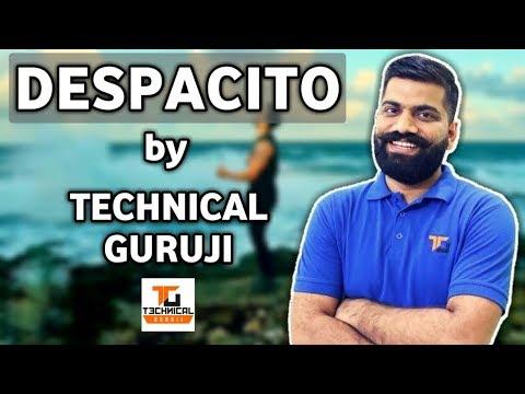 Despacito by Technical Guruji | Ajk4you