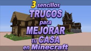 3 sencillos trucos para mejorar tu casa en Minecraft