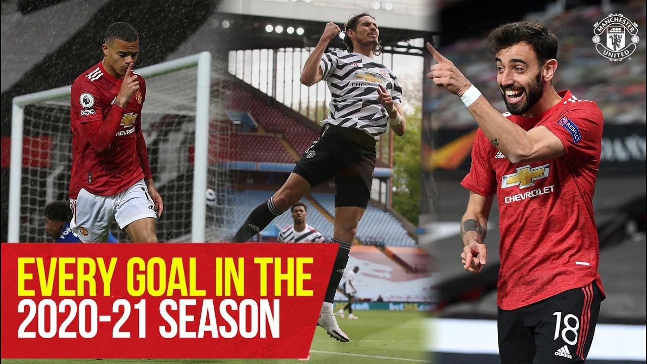 Manchester United | Every Goal In The 2020-21 Season | Fernandes, Cavani, Rashford, Pogba, Greenwood
