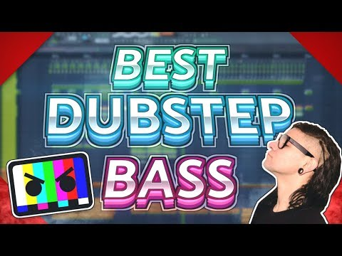 HOW TO MAKE THE BEST DUBSTEP BASS EVER