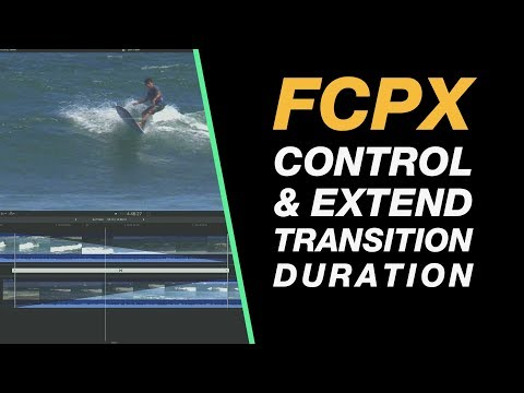Final Cut Pro X Tutorials: Transitions Duration - Precision Control & Extending Your Transitions