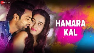 Hamara Kal - Official Music Video | Dev Negi, Sumedha Karmahe | Dr Ajay S | Manik S, Aditi B