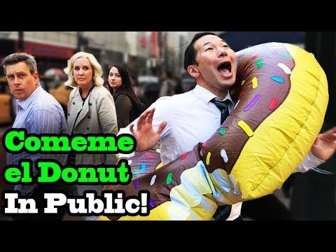 COMEME EL DONUT (Eat my Donut) - SINGING IN PUBLIC!!