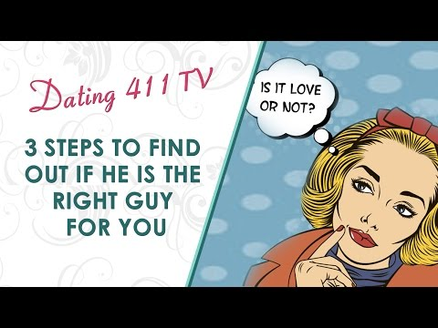 3 Steps to Find Out If He Is the Right Guy for You