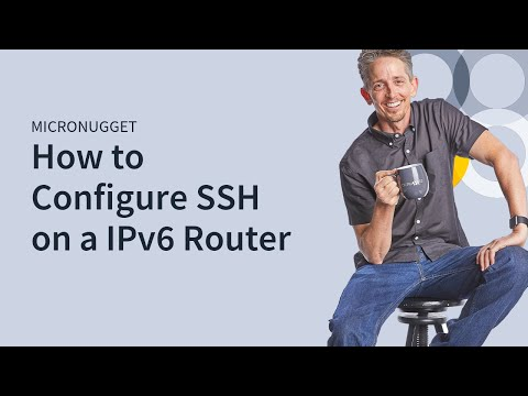 MicroNugget: Setting Up SSH on a Cisco IPv6 Router