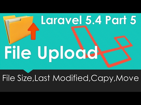 Laravel 5.4 File upload - File Size, Last Modified, Copy and Move #5/9