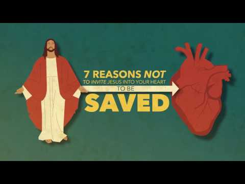 7 Reasons Not To Ask Jesus Into Your Heart To Be Saved