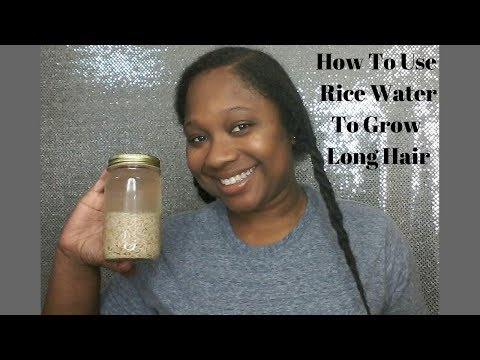 How To Use Rice Water To Grow Long Hair