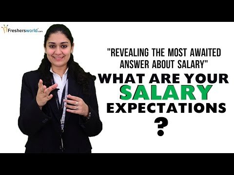 WHAT ARE YOUR SALARY EXPECTATIONS? INTERVIEW QUESTION