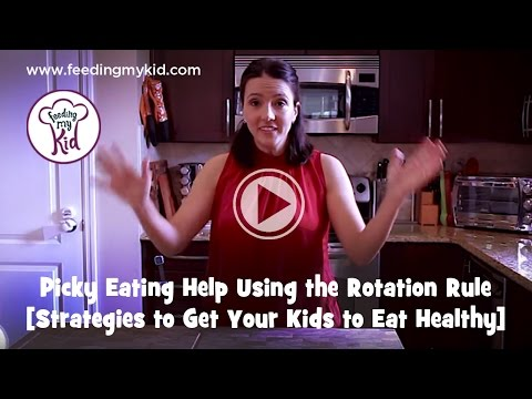 Picky Eating Help Using the Rotation Rule [Strategies to Get Your Kids to Eat Healthy]
