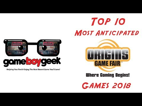 Top 10 Most Anticipated Releases at the Origins Game Fair 2018 with the Game Boy Geek