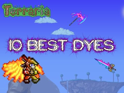 TOP 10 OF THE COOLEST DYES IN TERRARIA!!