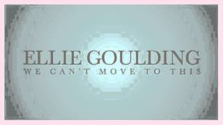 Ellie Goulding - We Can't Move To This (snippet)