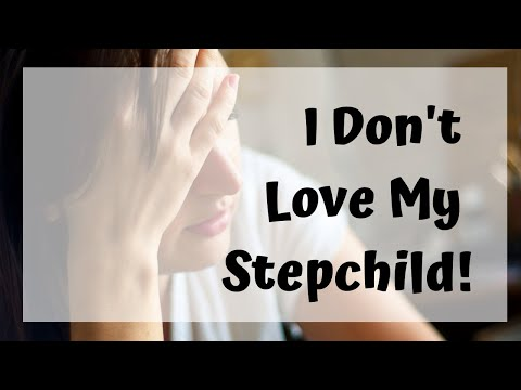 I Don't Love My Stepchild!