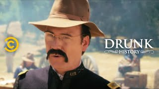 Drunk History - Teddy Roosevelt Leads His Rough Riders Into Battle