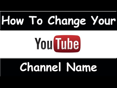 How To Change A YouTube Channel Name - March 2015 (OFFICIAL VIDEO)