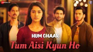 Tum Aisi Kyun Ho - Hum Chaar | Prit Kamani, Simran Sharma, Anshuman Malhotra & Tushar Pandey