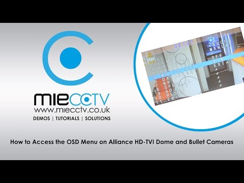 How to Access the OSD Menu on Alliance HD-TVI Dome and Bullet Cameras