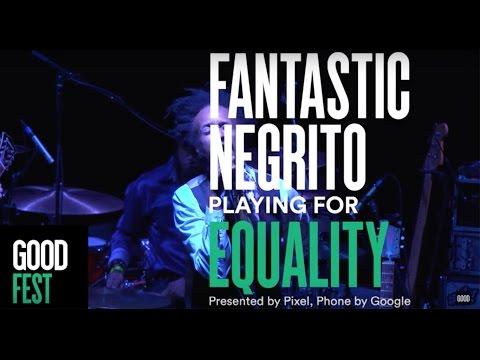 Fantastic Negrito | GOODFest OAK Equality
