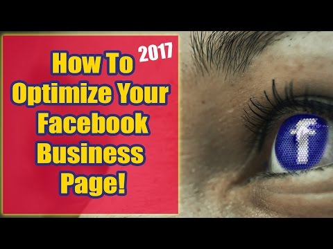 How To Optimize Your Facebook Business Page 2017!