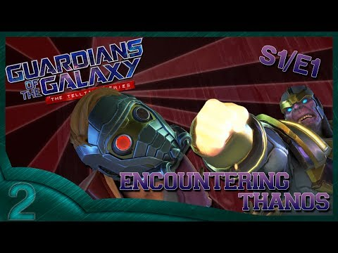Guardians of the Galaxy: The Telltale Series (part 2) Encountering Thanos