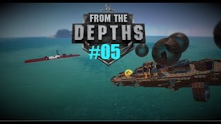 From The Depths - Episode 5 - Giant ship, Giant battle!